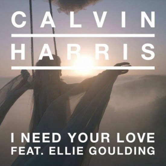 I Need Your Love Calvin Harris ft. Ellie Goulding