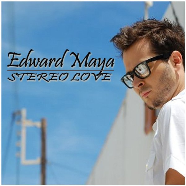 Stereo Love (Original) Edward Maya