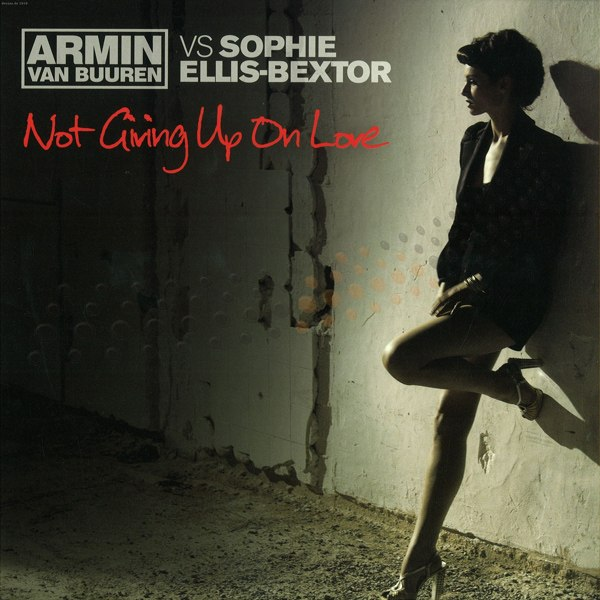 Not giving up on love Armin Van Buren Feat Sophie Elis Bextor