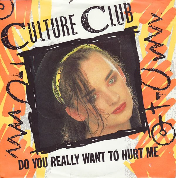 Do You Really Want To Hurt Me Culture Club
