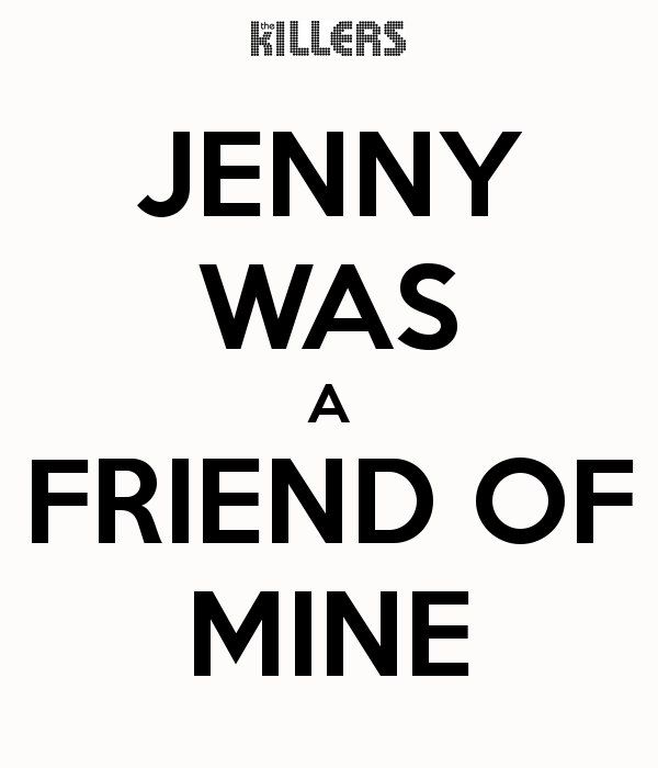Jenny Was A Friend Of Mine Киллерс, Killers