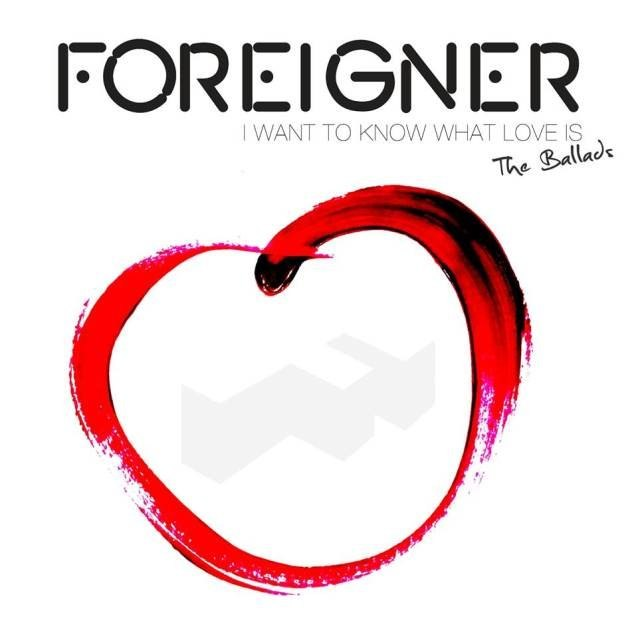 I Want To Know What Love Is Foreigner (Rock Ballads)