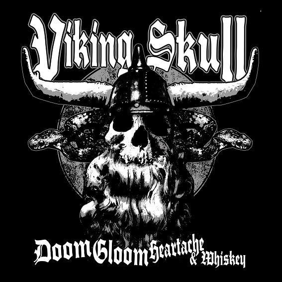 Doom Gloom Heartache And Whiskey Viking Skull
