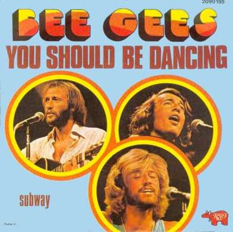 You Should Be Dancing The Bee Gees