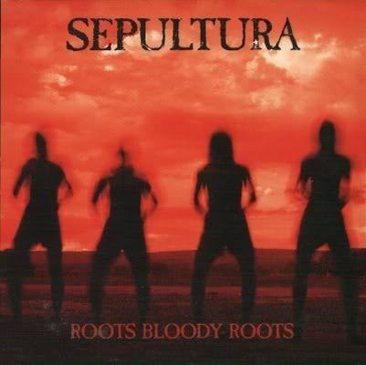 Roots Bloody Roots Sepultura