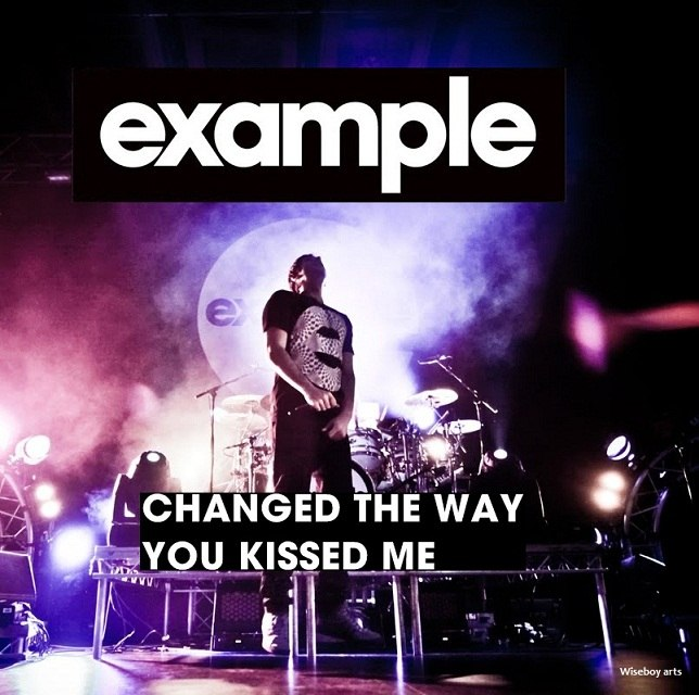 Changed The Way You Kissed Me Example