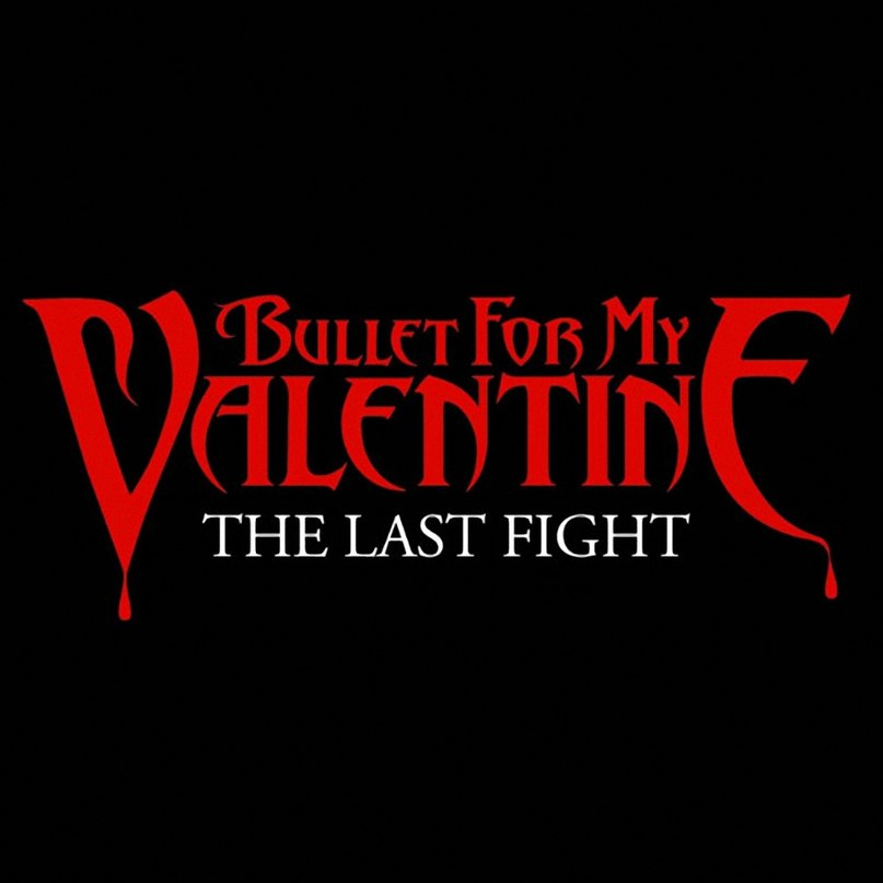The Last Fight Bullet For My Valentine
