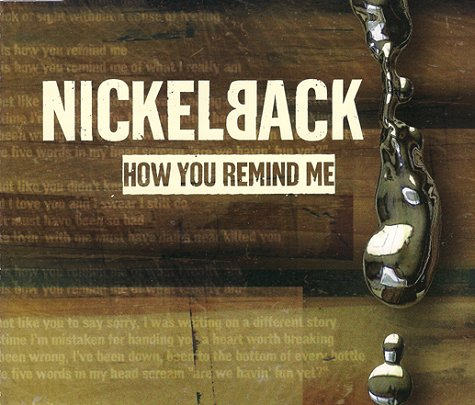 How You Remind Me Nickelback