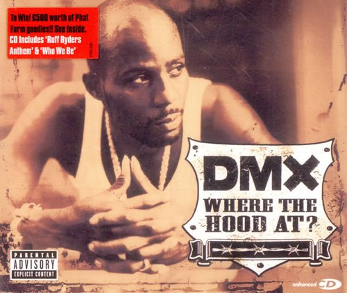 Where the hood at Dmx