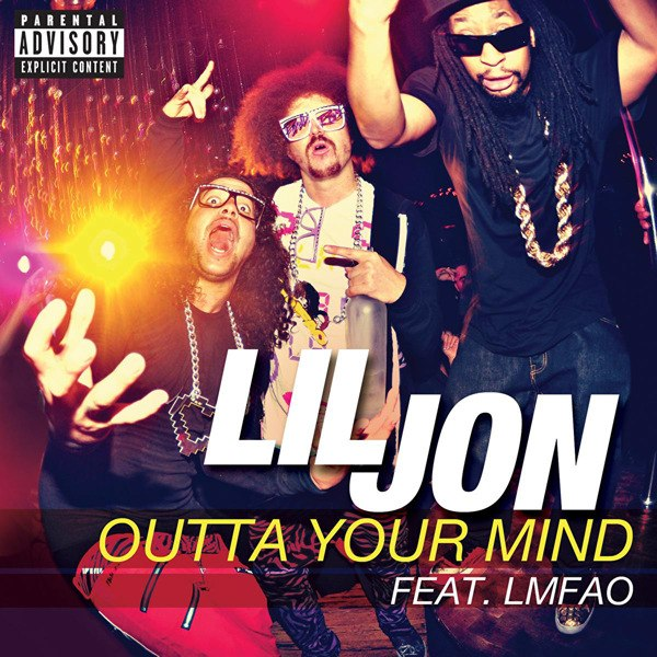 Outta Your Mind Lil Jon Ft. LMFAO