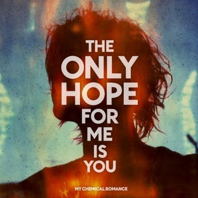 The Only Hope For Me Is You My Chemical Romance
