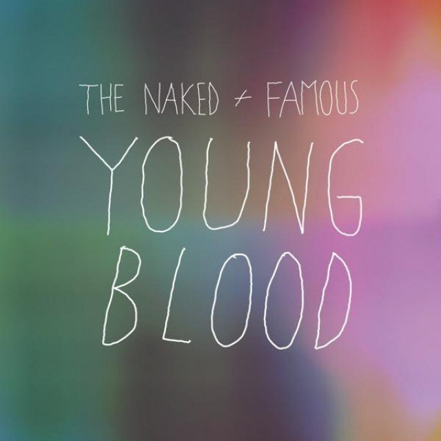 Young Blood The Naked And Famous
