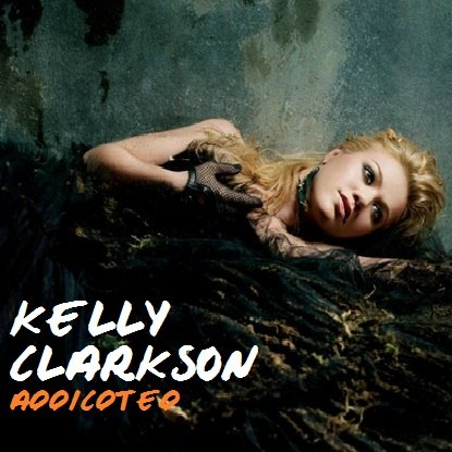 Addicted Kelly Clarkson