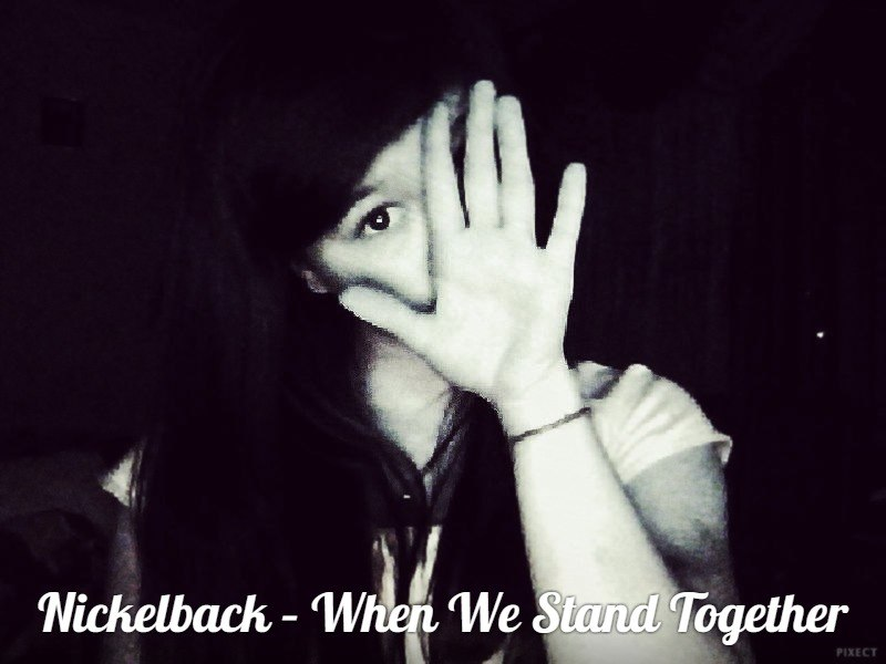 When We Stand Together Nickelback
