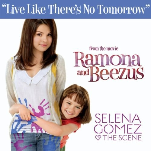 Live Like There's No Tomorrow Selena Gomez & The Scene