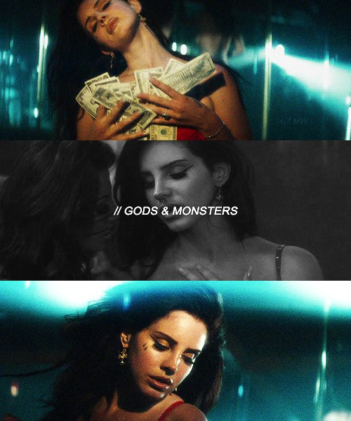 GODS AND MONSTERS Lana del Ray