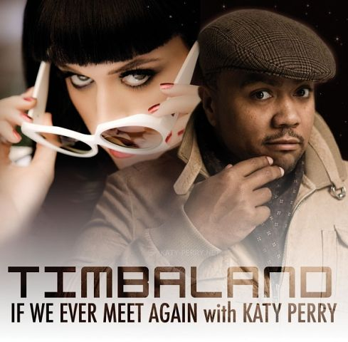 If we ever meet again Timbaland ft. Kate Perry