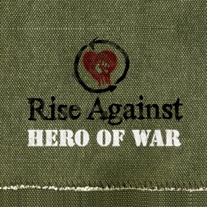 Hero Of War Rise Against