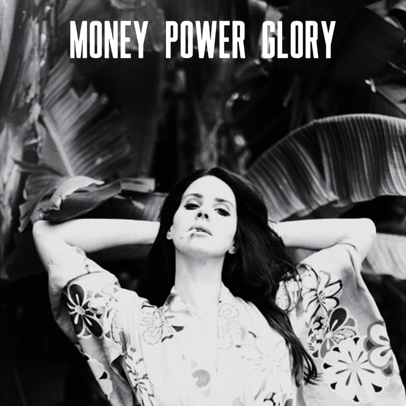 Money Power Glory Lana Del Rey